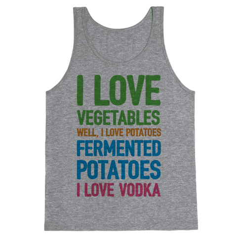 I Love Vegetables I Love Vodka Tank Top