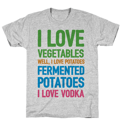 I Love Vegetables I Love Vodka Mens T-Shirt