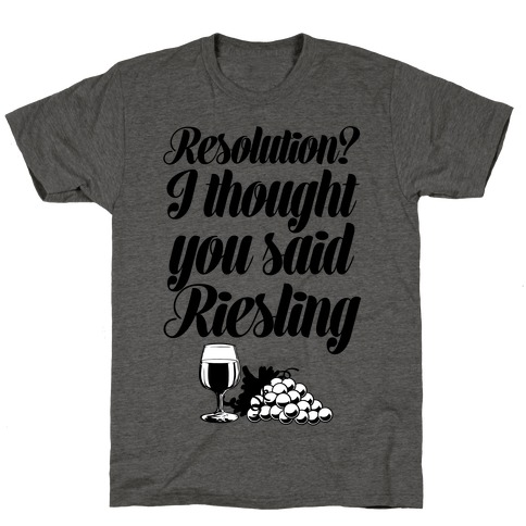 I Thought You Said Riesling T-Shirt
