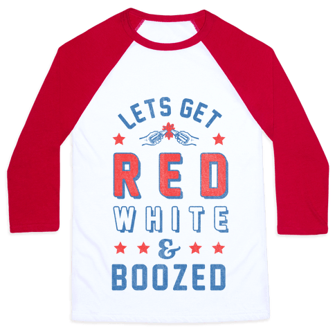 Lets Get Red White & Boozed (vintage) Baseball Tee