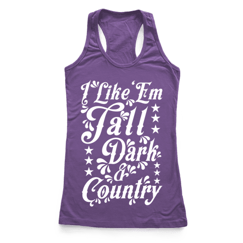 I Like 'Em Tall Dark & Country Racerback Tank Top