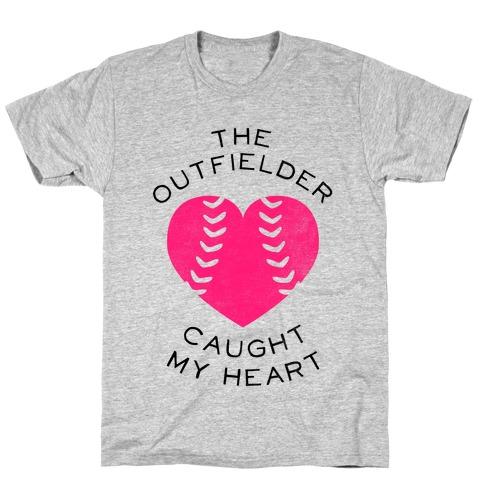 The Outfielder Caught My Heart (Baseball Tee) T-Shirt