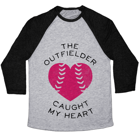 The Outfielder Caught My Heart (Baseball Tee) Baseball Tee