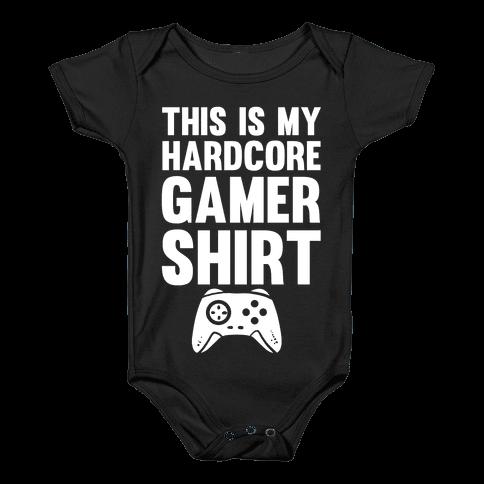 This Is My Hardcore Gamer Shirt Baby Onesy