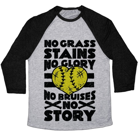 No Grass Stains No Glory  Baseball Tee