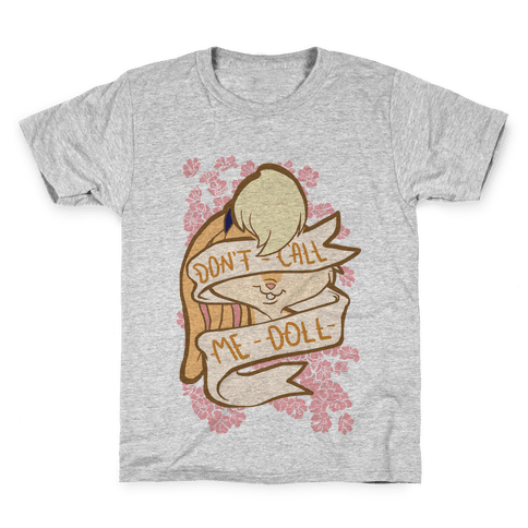 Don't Call Me Doll Kids T-Shirt