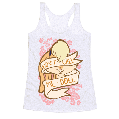 Don't Call Me Doll Racerback Tank Top
