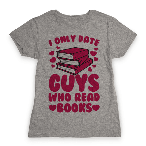 I Only Date Guys Who Read Books Womens T-Shirt