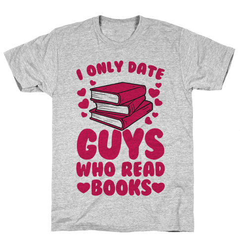 I Only Date Guys Who Read Books Mens T-Shirt