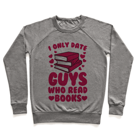 I Only Date Guys Who Read Books Pullover