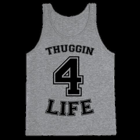Thuggin 4 Life Tank Top