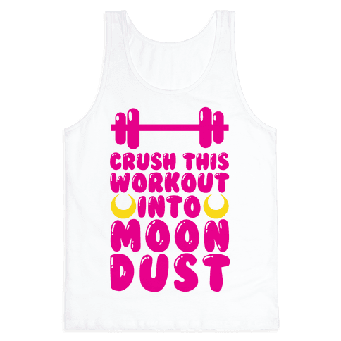 Crush This Workout Into Moon Dust Tank Top