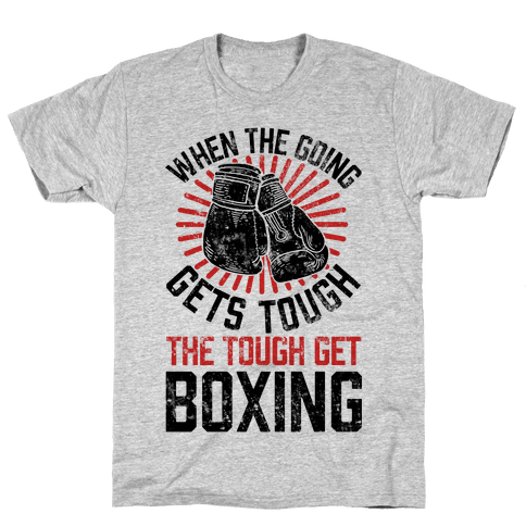 When The Going Gets Tough The Tough Get Boxing Mens T-Shirt