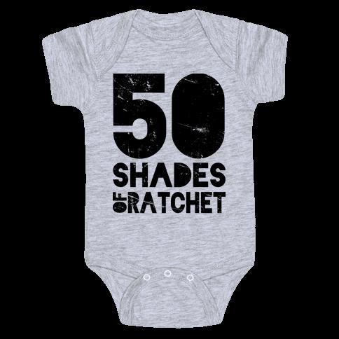 50 Shades of Ratchet Baby Onesy