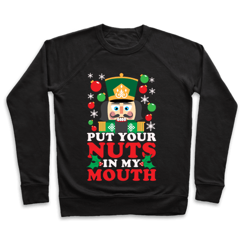 Put Your Nuts In My Mouth Pullover