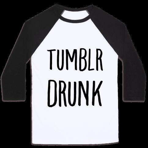 Tumblr Drunk Baseball Tee