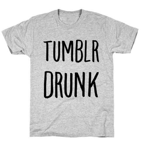Tumblr Drunk T-Shirt