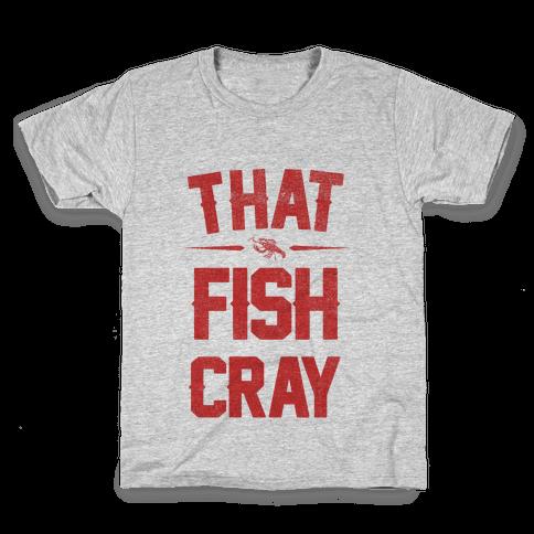 That Fish Cray! Kids T-Shirt