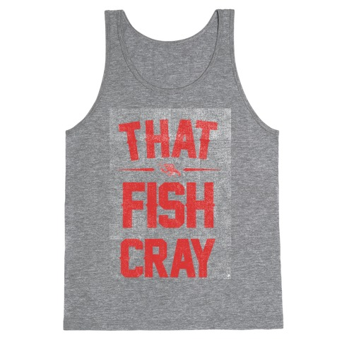 That Fish Cray! Tank Top
