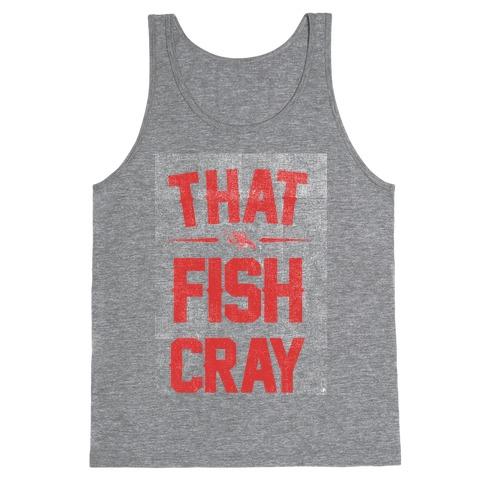 That Fish Cray! Tank Top