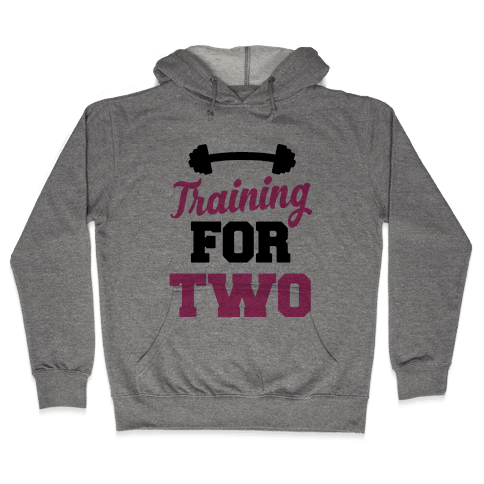 Training For Two Hooded Sweatshirt