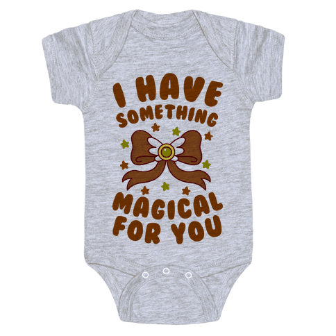 I Have Something Magical for You Baby Onesy