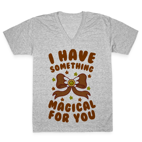 I Have Something Magical for You V-Neck Tee Shirt