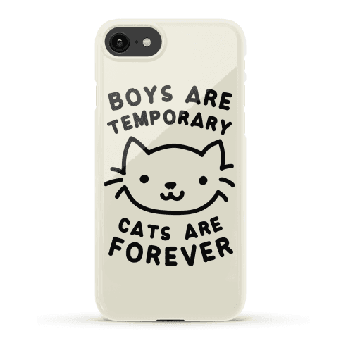 Boys Are Temporary Cats Are Forever Phone Case