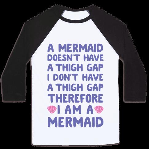 Mermaids Don't Have Thigh Gaps So I Am A Mermaid