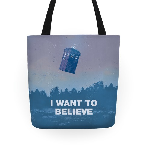 I Want To Believe (Doctor Who) Tote