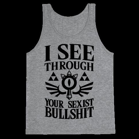 I See Through Your Sexist Bullshit Tank Top