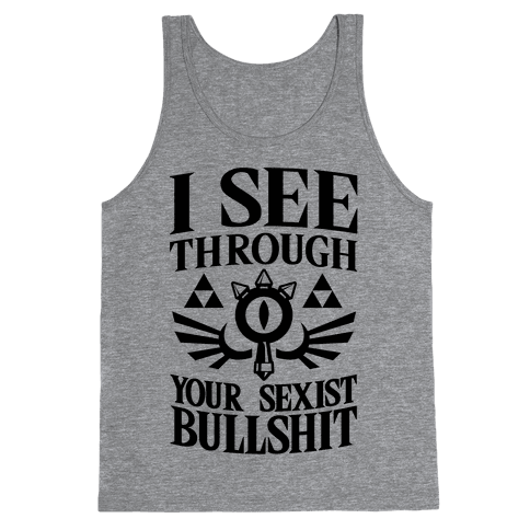 I See Through Your Sexist Bullshit Tank Top