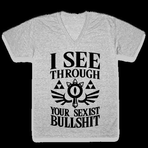 I See Through Your Sexist Bullshit V-Neck Tee Shirt