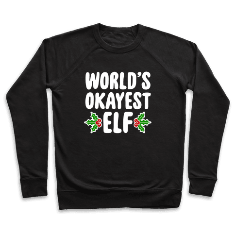 World's Okayest Elf Pullover