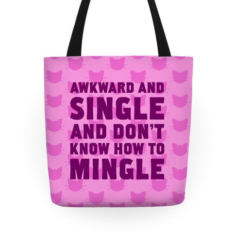 Awkward And Single Tote