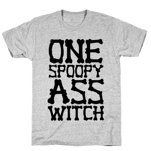 One Spoopy Ass Witch T-Shirt