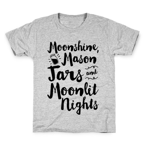 Moonshine, Mason Jars and Moonlit Nights Kids T-Shirt
