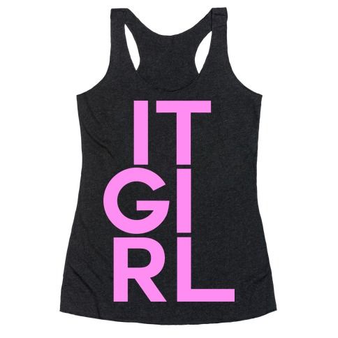 IT GIRL Racerback Tank Top