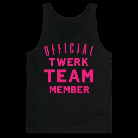 Official Twerk Team Member Tank Top