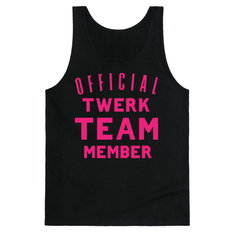 Official Twerk Team Member Tank Top