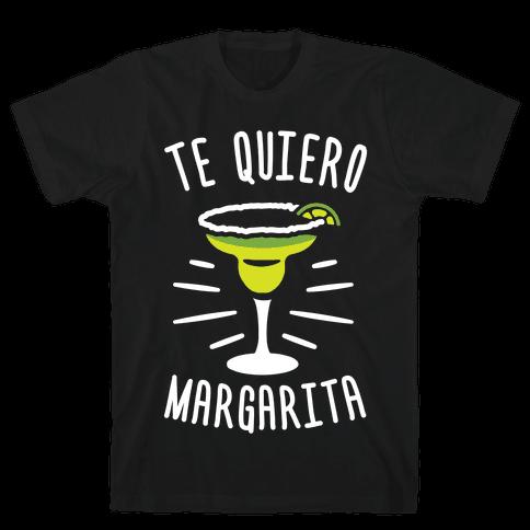Te Quiero Margarita Mens T-Shirt
