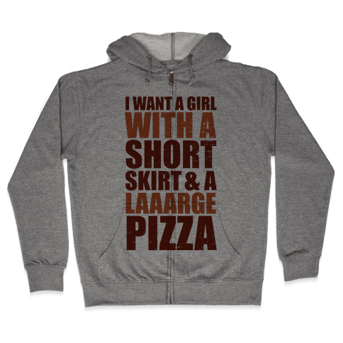 Short Skirt and a Laaarge Pizza Zip Hoodie