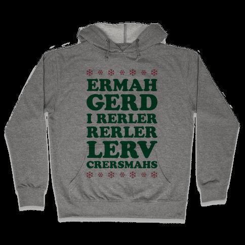 Ermahgerd Crersmahs Hooded Sweatshirt