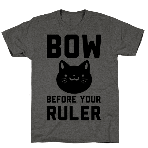 Bow Before Your Ruler- Cat Mens T-Shirt