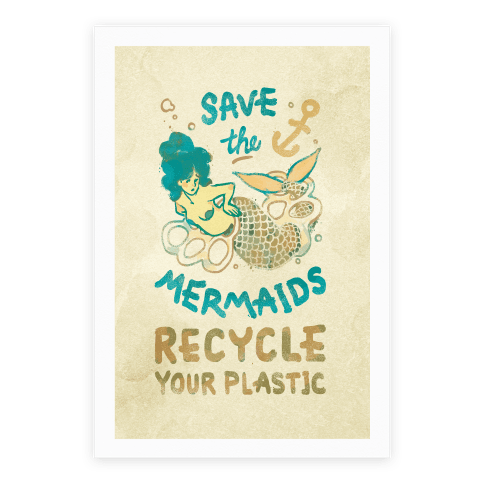 Save The Mermaids Recycle Your Plastic Canvas Poster Poster