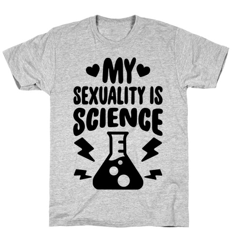 My Sexuality Is Science T-Shirt