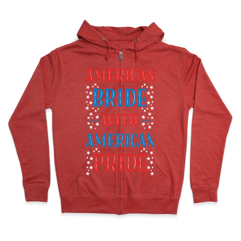 American Bride with American Pride Zip Hoodie