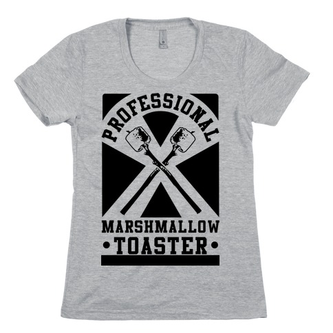 Professional Marshmallow Toaster Womens T-Shirt