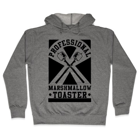 Professional Marshmallow Toaster Hooded Sweatshirt