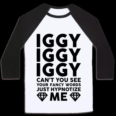 Iggy Iggy Iggy Can't You See